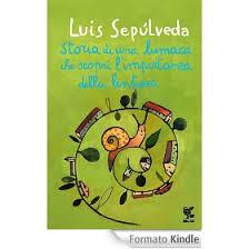 Storia di una lumaca che scoprì l'importanza della lentezza-Luis Sepùlveda
